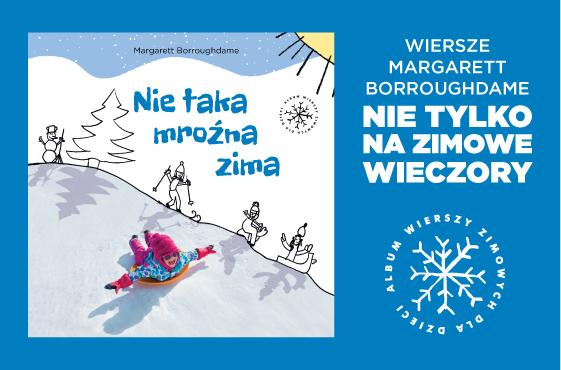 Nie Taka Mroźna Zima Spójrz Na Zimę Oczami Dziecka
